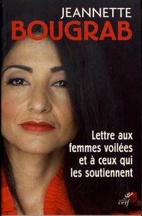 Lettre aux femmes voilées et à ceux qui les soutiennent - Jeannette Bougrab |