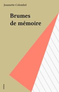 Jeannette Colombel - Brumes de mémoire - Chronique d'amours perdus.