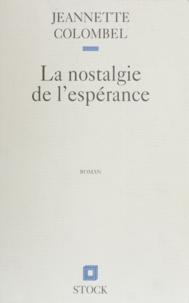 Jeannette Colombel - La nostalgie de l'espérance.