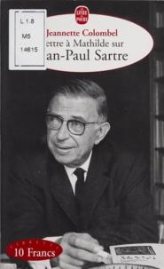 Jeannette Colombel - Lettre à Mathilde sur Jean-Paul Sartre.
