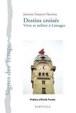 Jeannette Dussartre-Chartreux - Destins croisés - Vivre et militer à Limoges.