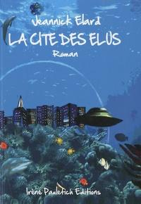 Jeannick Elard - La cité des élus.