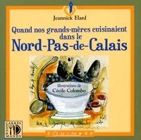 Jeannick Elard - Quand nos grands-mères cuisinaient dans le Nord-Pas-de-Calais.