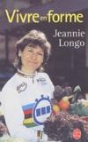Jeannie Longo - Vivre en forme.