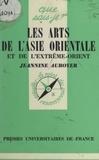Jeannine Auboyer et Louis Frédéric - Les arts de l'Asie orientale et de l'Extrême-Orient.