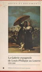 Jeannine Baticle et Cristina Marinas - La galerie espagnole de Louis-Philippe au Louvre, 1838-1848.