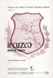 Jeannine Brisseau-Loaiza - Le Cuzco dans sa région - Étude de l'aire d'influence d'une ville andine.