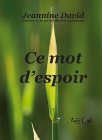 Jeannine David - Ce mot d'espoir.