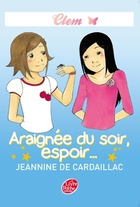 Jeannine de Cardaillac - Clem 3 - Araignée du soir, espoir....