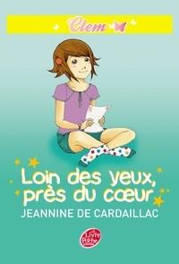 Jeannine de Cardaillac - Clem 4 - Loin des yeux, près du coeur.