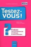 Jeannine Druot - Testez-vous ! - Evaluez vous connaissance en clinique et soins infirmiers.