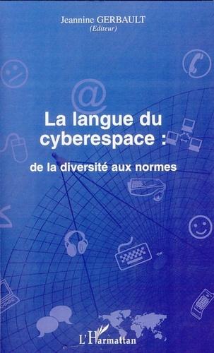 Jeannine Gerbault - La langue du cyberespace : de la diversité aux normes.