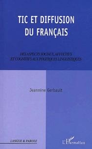 Jeannine Gerbault - TIC et diffusion du français. - Des aspects sociaux, affectifs et cognitifs aux politiques linguistiques.