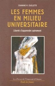 Jeannine M. Ouellette - Les Femmes en milieu universitaire - Liberté d'apprendre autrement.