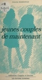 Jeannine Marroncle - Jeunes couples de maintenant.