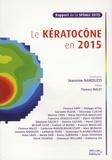 Jeannine Narduzzi - Le kératocône en 2015 - Rapport de la SFOALC 2015.