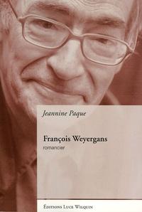 Jeannine Paque - François Weyergans - Romancier.