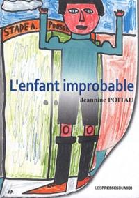Jeannine Poitau - L'enfant improbable.