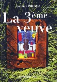 Jeannine Poitau - La troisième veuve.