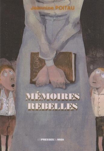 Jeannine Poitau - Mémoires rebelles.