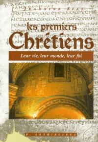 Jeannine Siat - Les premiers chrétiens - Leur vie, leur monde, leur foi.
