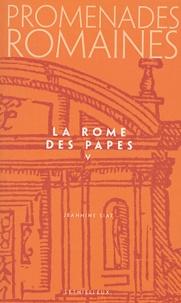 Jeannine Siat - Promenades romaines Tome 5 : La Rome des papes.