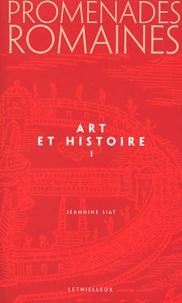 Jeannine Siat - Promenades romaines - Tome 1, Art et histoire.