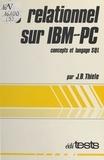 Jeannine Thièle - Le relationnel sur IBM-PC : concepts et langage SQL.