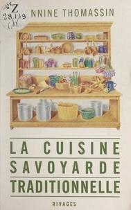 Jeannine Thomassin et Nathalie Mouriès - La cuisine savoyarde traditionnelle.