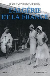 Jeannine Verdès-Leroux - L'Algérie et la France.