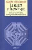 Jeannine Verdès-Leroux - Le savant et la politique.