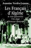 Jeannine Verdès-Leroux - Les Français d'Algérie - De 1830 à aujourd'hui - Une page d'histoire déchirée.