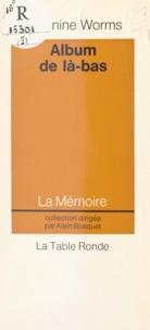 Jeannine Worms et Alain Bosquet - Album de là-bas.