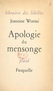 Jeannine Worms - Apologie du mensonge.