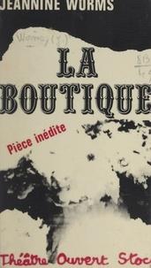 Jeannine Worms et Lucien Attoun - La boutique - Pièce en deux actes.