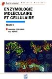 Jeannine Yon-Kahn et Guy Hervé - Enzymologie moléculaire et cellulaire - Tome 2.