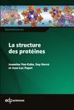 Jeannine Yon-Kahn et Guy Hervé - La structure des protéines.