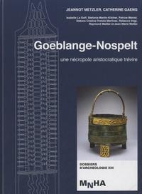 Jeannot Metzler - Goeblange-Nospelt - Une nécropole aristocratique trévire.