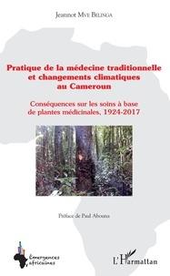 Pratique de la médecine traditionnelle et changements climatiques au Cameroun - Conséquences sur les soins à base de plantes médicinales, 1924-2017.pdf