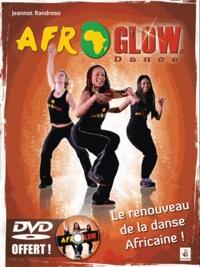 Jeannot Randroso - Afroglow Dance - Philosophie, mouvements, techniques. 1 DVD