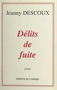 Jeanny Descoux - Délits de fuite.
