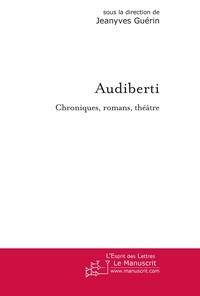 Jeanyves Guérin - Audiberti - Chroniques, romans, théâtre.