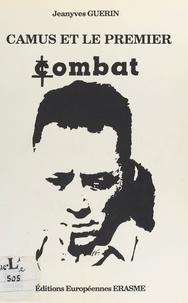 Jeanyves Guérin et  Université de Paris-Nanterre. - Camus et le premier «Combat», 1944-1947 - Colloque, Nanterre, 14-15 mai 1987.