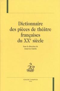 Jeanyves Guérin - Dictionnaire des pièces de théâtre françaises du XXe siècle.