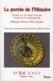 Jeanyves Guérin et Alain Schaffner - La portée de l'Histoire - Etudes sur le roman français moderne et contemporain. Mélanges offerts à Marc Dambre.