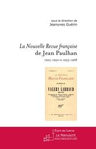 Jeanyves Guérin - Le Nouvelle Revue française de Jean Paulhan (1925-1940 et 1953-1968) - Actes du colloque de Marne-la-Valée.