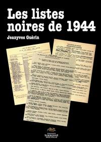 Jeanyves Guérin - Les listes noires de 1944 - Pour une histoire littéraire de l'épuration.