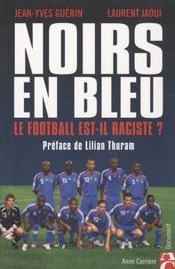 Jeanyves Guérin et Laurent Jaoui - Noirs en bleu - Le football est-il raciste ?.