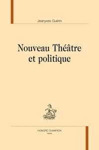 Jeanyves Guérin - Nouveau théâtre et politique.
