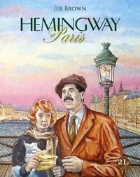 Jeb Brown - Hemingway à Paris.